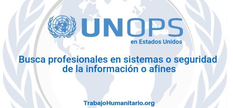 Naciones Unidas – UNOPS busca profesionales en sistemas de la información