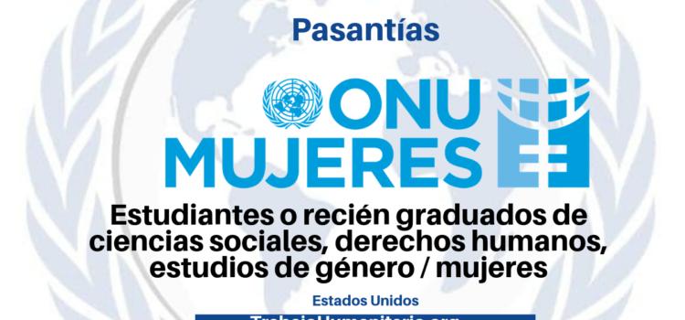 Pasantías con ONU Mujeres en temas de investigación o implementación o formulación de proyectos