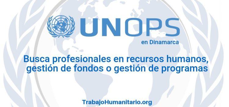 Naciones Unidas – UNOPS busca profesionales en recursos humanos o afines
