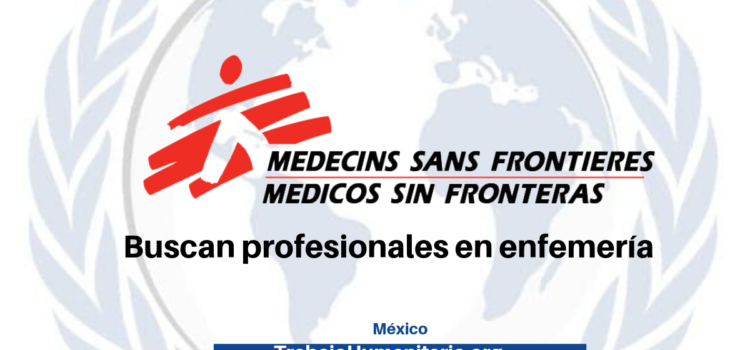 Médicos Sin Fronteras buscan profesionales en enfermería