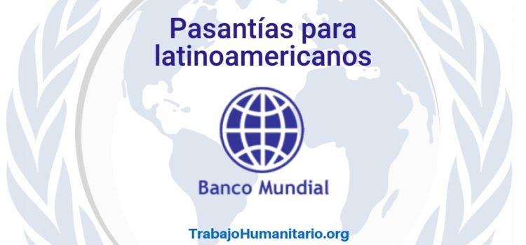 Pasantías con el Banco Mundial en Estados Unidos