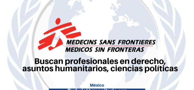 Médicos Sin Fronteras busca profesionales en temas de migración y violencia