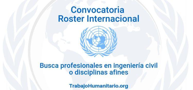 Llamamiento de Naciones Unidas UNOPS para profesionales en ingeniería civil