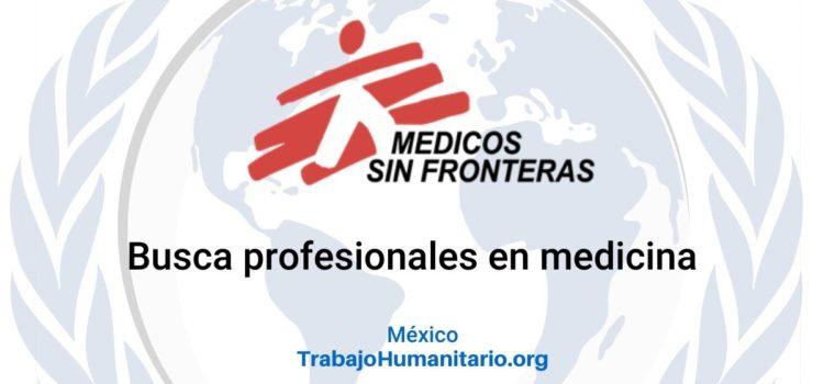 Médicos Sin Fronteras busca profesionales en medicina