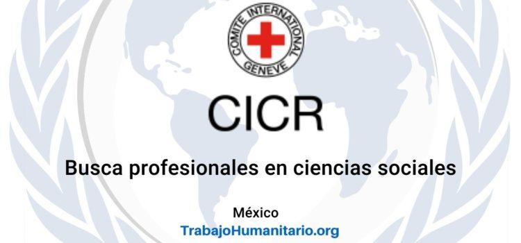 CICR busca profesionales para el cargo de Oficial de Campo en México