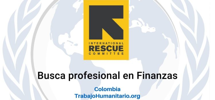 International Rescue Committee IRC busca Director(a) Adjunto de Finanzas