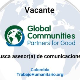 Global Communities busca asesor(a) en comunicación de cambio