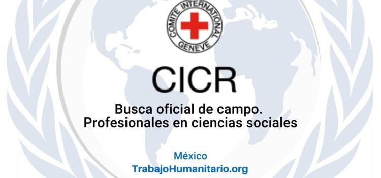 CICR en México busca oficial de campo