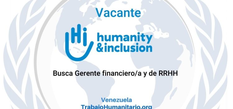 Humanity and Inclusion busca Gerente financiero/a y recursos humanos