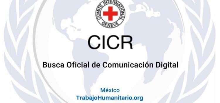 CICR en México busca oficial de comunicación digital