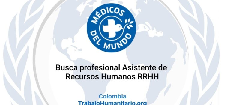 Médicos del Mundo busca Asistente de Recursos Humanos