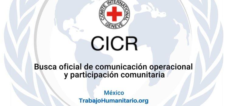 CICR en México busca profesional en comunicación